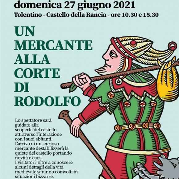 Un mercante alla corte di Rodolfo- Tolentino Castello della Rancia – 27 Giugno 2021 ore 10,30 – 15,30